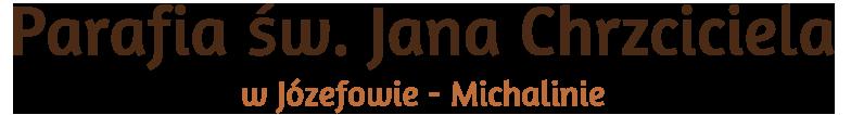 Parafia św. Jana Chrzciciela w Józefowie – Michalinie